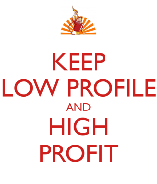 Keep-low-profile-and-high-profit