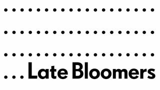 Latebloomers